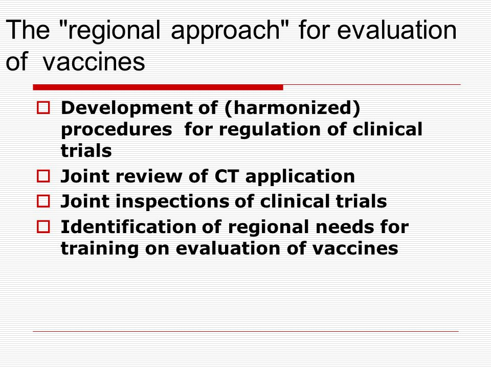 The regional approach for evaluation of vaccines
