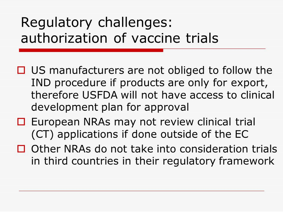 Regulatory challenges: authorization of vaccine trials