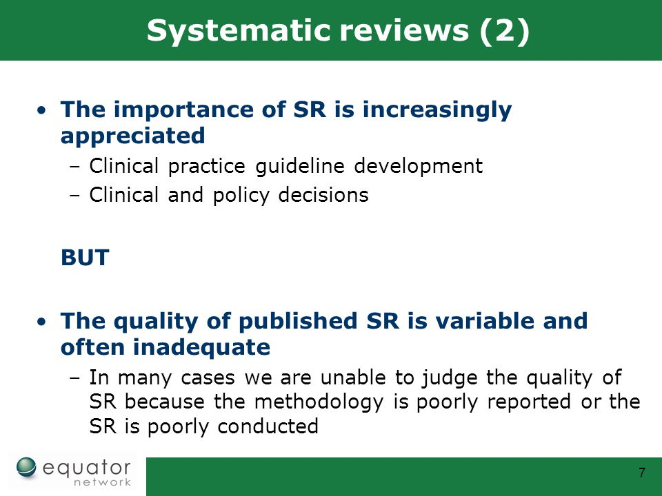 Systematic reviews (2) The importance of SR is increasingly appreciated. Clinical practice guideline development.