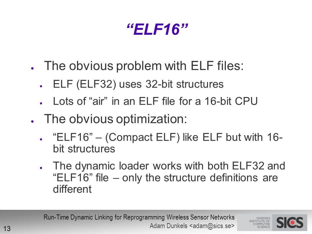 ELF16 The obvious problem with ELF files: The obvious optimization: