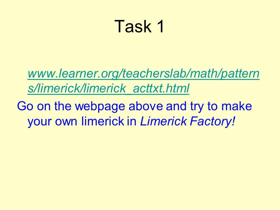 Task 1 www.learner.org/teacherslab/math/patterns/limerick/limerick_acttxt.html.