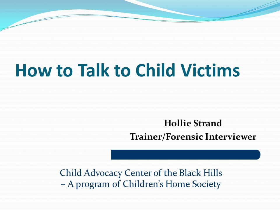 How to Talk to Child Victims
