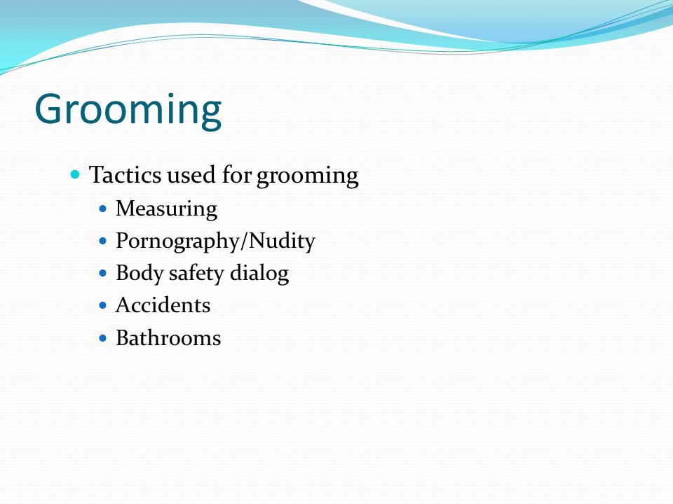 Grooming Tactics used for grooming Measuring Pornography/Nudity