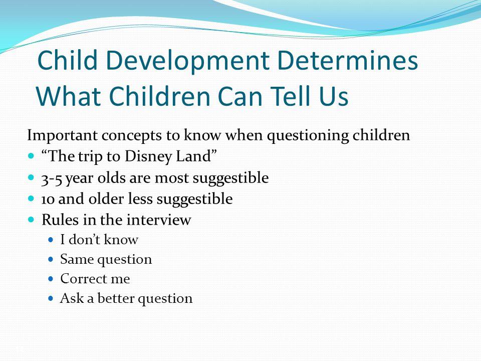 Child Development Determines What Children Can Tell Us