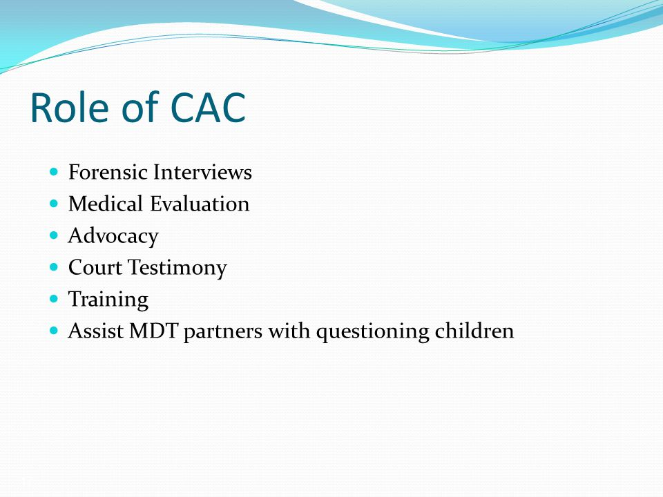 Role of CAC Forensic Interviews Medical Evaluation Advocacy