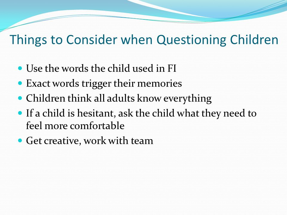 Things to Consider when Questioning Children