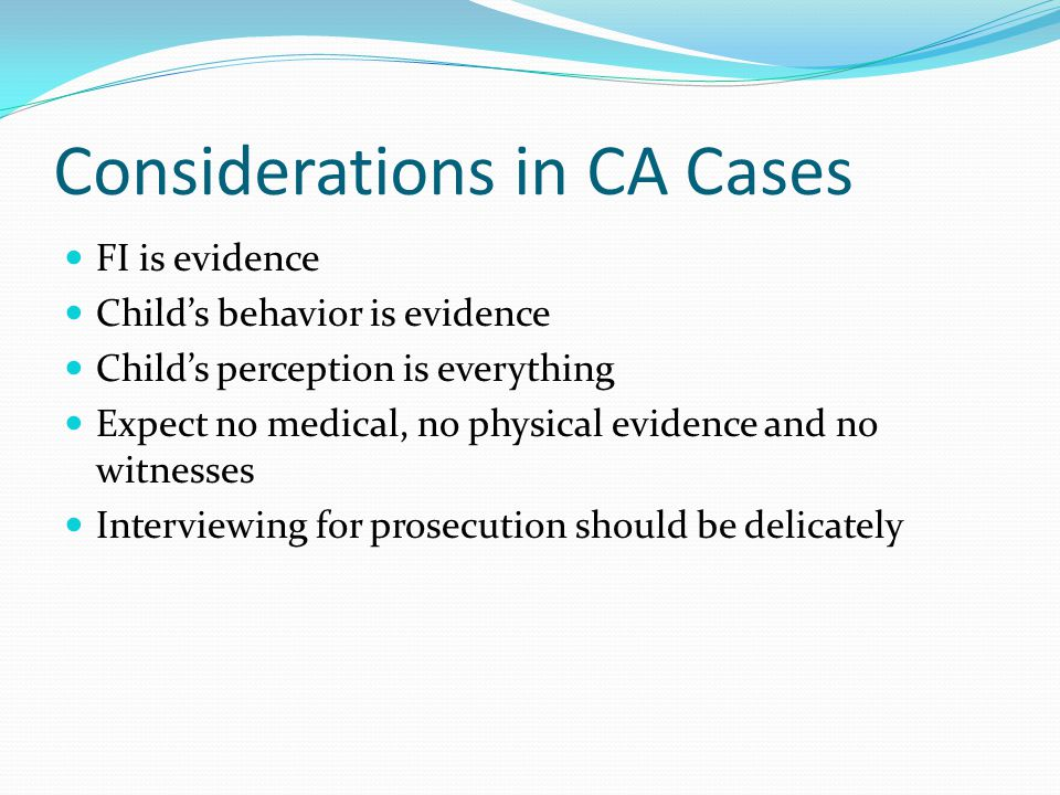 Considerations in CA Cases