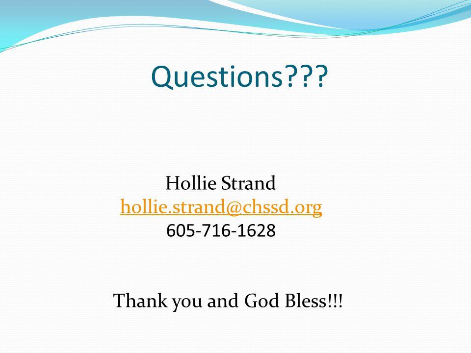Questions Hollie Strand hollie.strand@chssd.org 605-716-1628