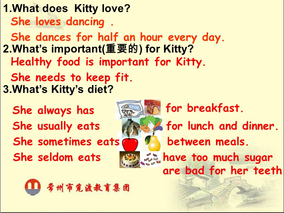 1.What does Kitty love She loves dancing . She dances for half an hour every day. 2.What's important(重要的) for Kitty