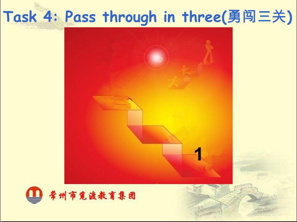 Task 4: Pass through in three(勇闯三关)