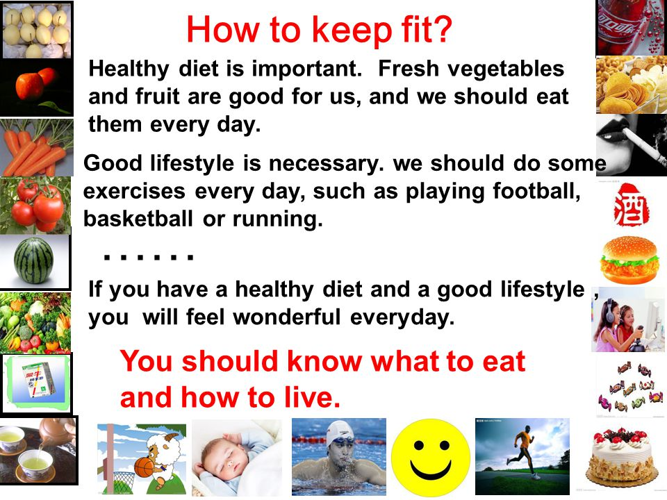 …… How to keep fit You should know what to eat and how to live.