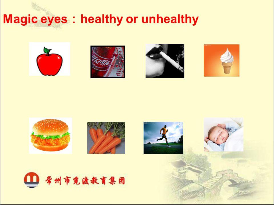 Magic eyes:healthy or unhealthy