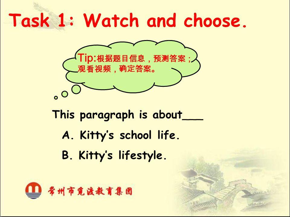Task 1: Watch and choose. Tip:根据题目信息,预测答案;观看视频,确定答案。