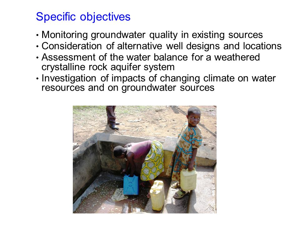 Specific objectives Monitoring groundwater quality in existing sources