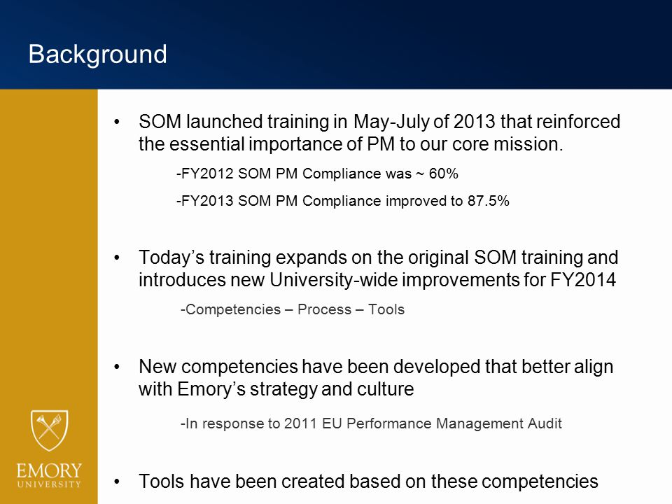Background SOM launched training in May-July of 2013 that reinforced the essential importance of PM to our core mission.