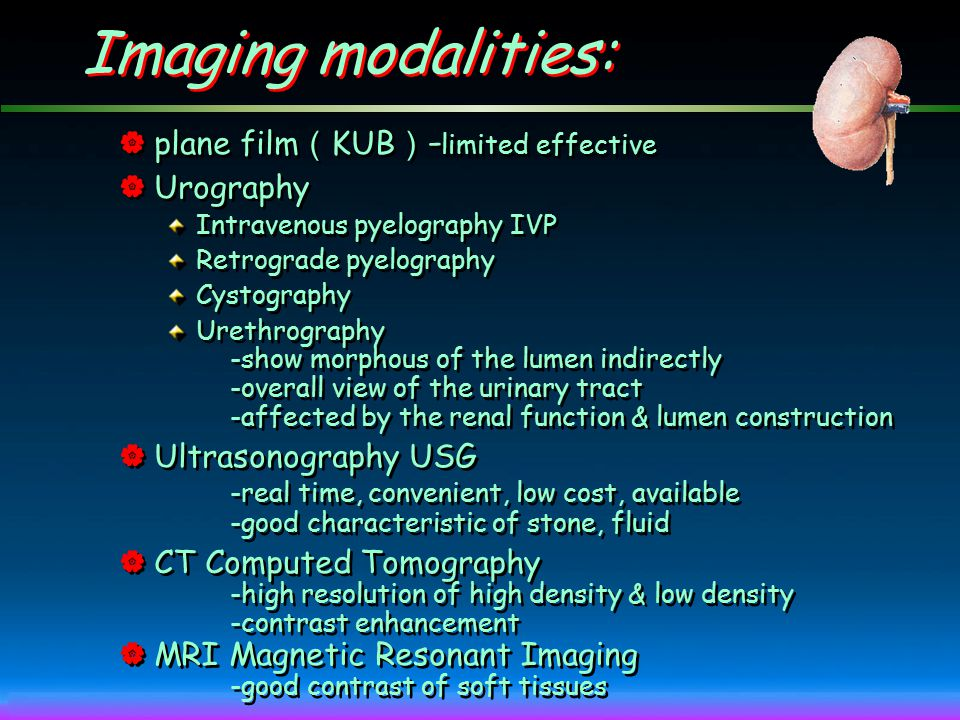 Imaging modalities: plane film(KUB)-limited effective Urography