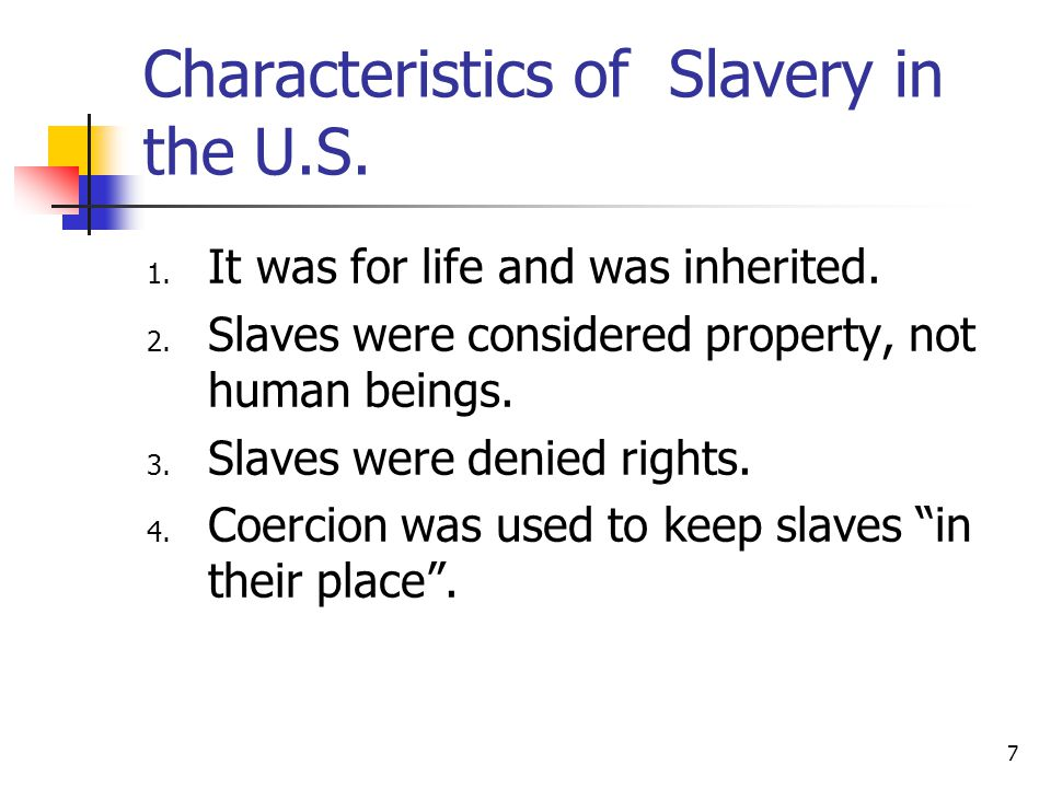 Characteristics of Slavery in the U.S.