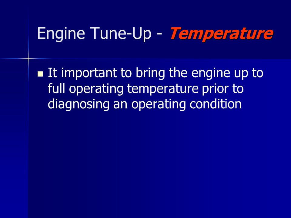Engine Tune-Up - Temperature
