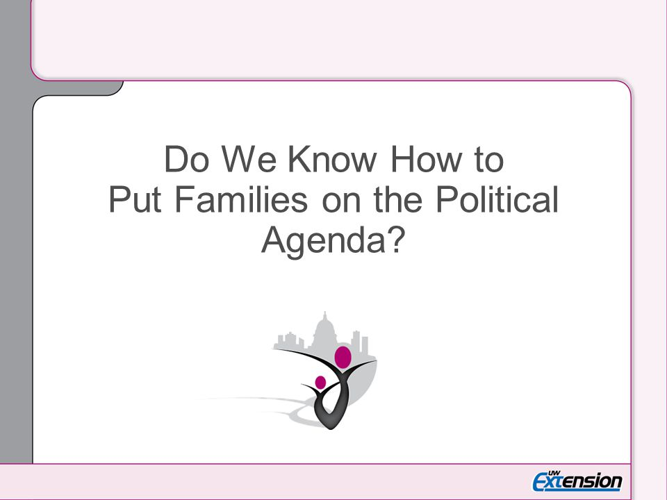 Do We Know How to Put Families on the Political Agenda
