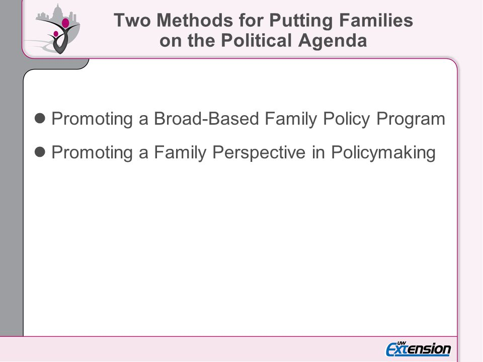 Two Methods for Putting Families on the Political Agenda