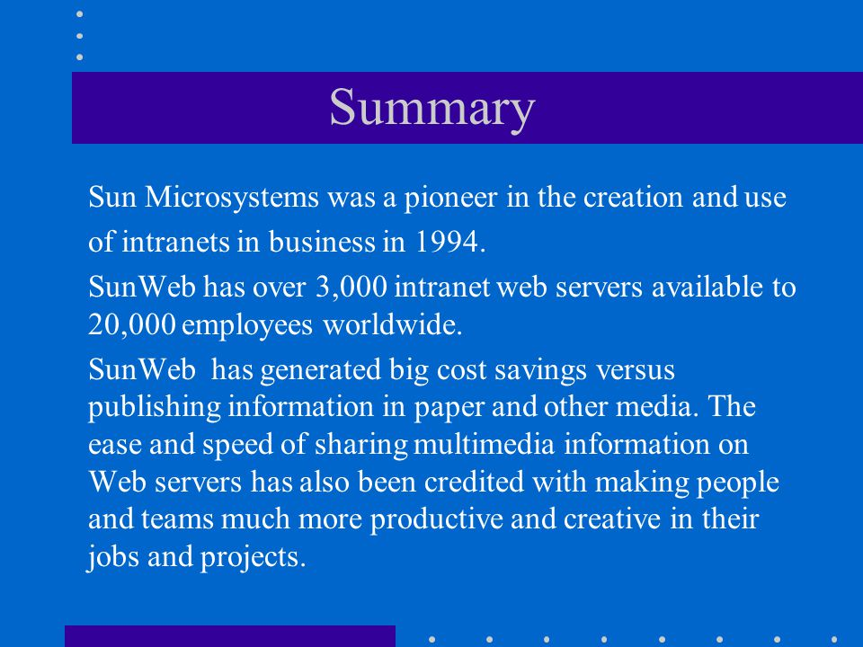 Summary Sun Microsystems was a pioneer in the creation and use