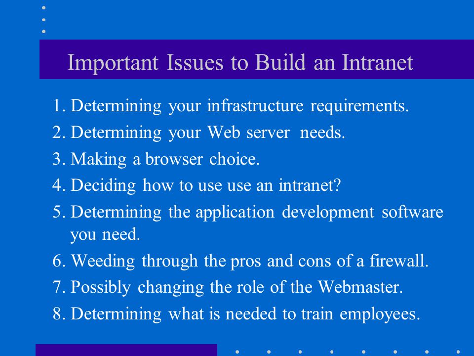 Important Issues to Build an Intranet