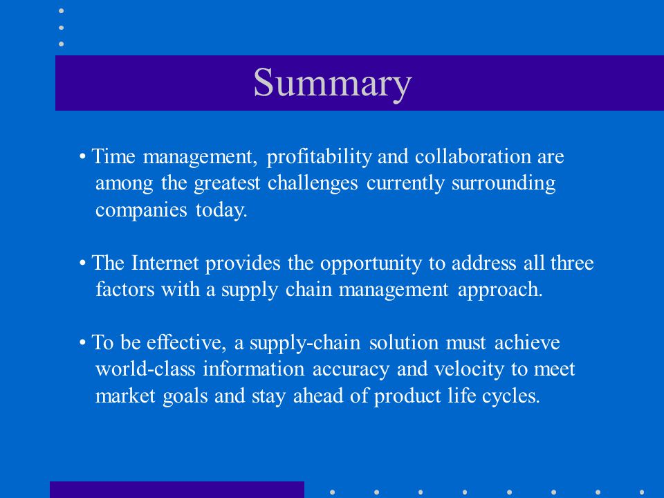 Summary Time management, profitability and collaboration are