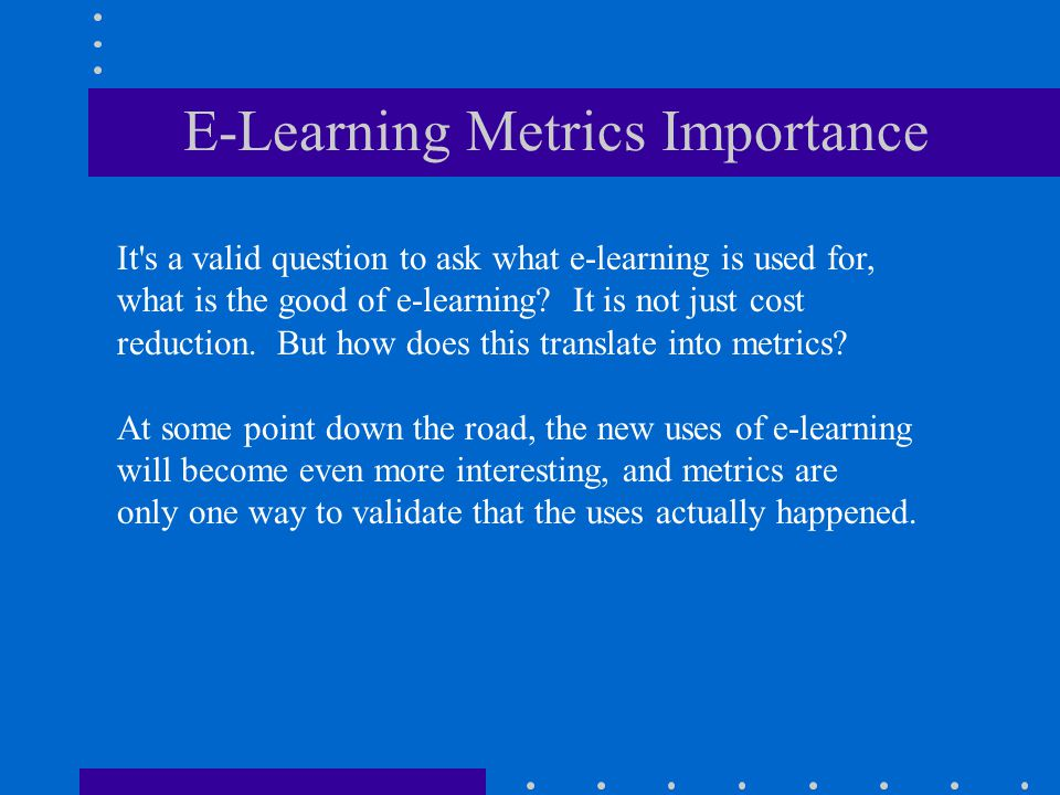 E-Learning Metrics Importance