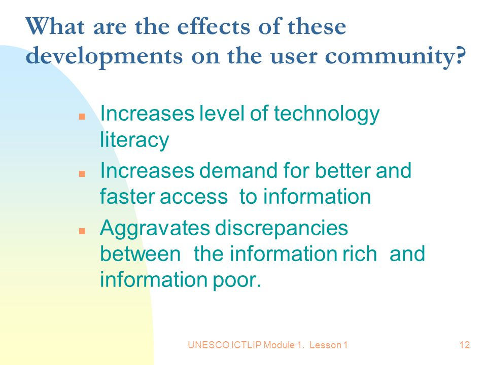What are the effects of these developments on the user community