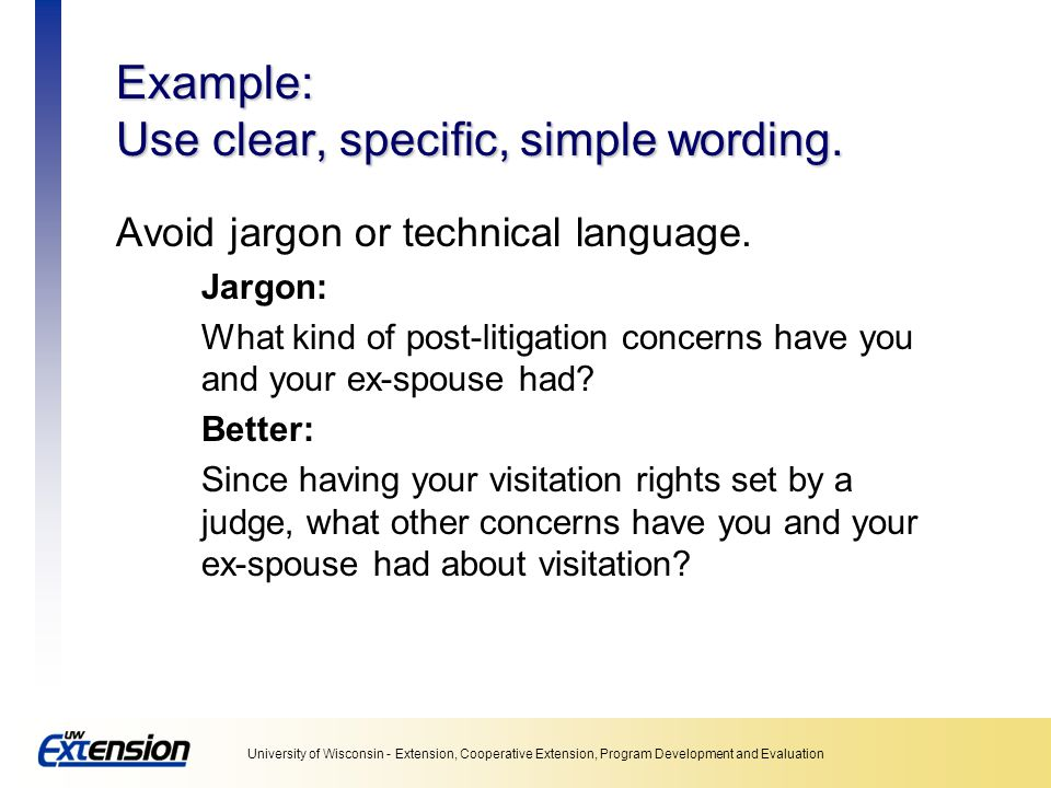 Example: Use clear, specific, simple wording.