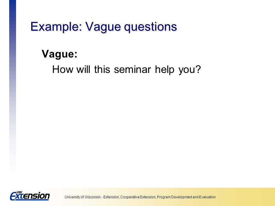 Example: Vague questions