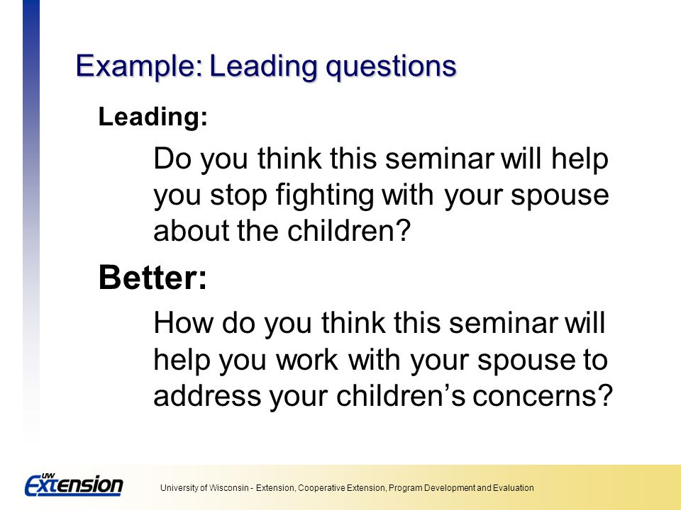 Example: Leading questions