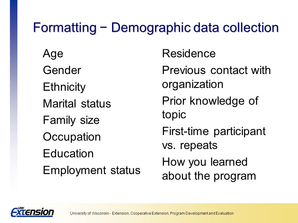 Formatting − Demographic data collection