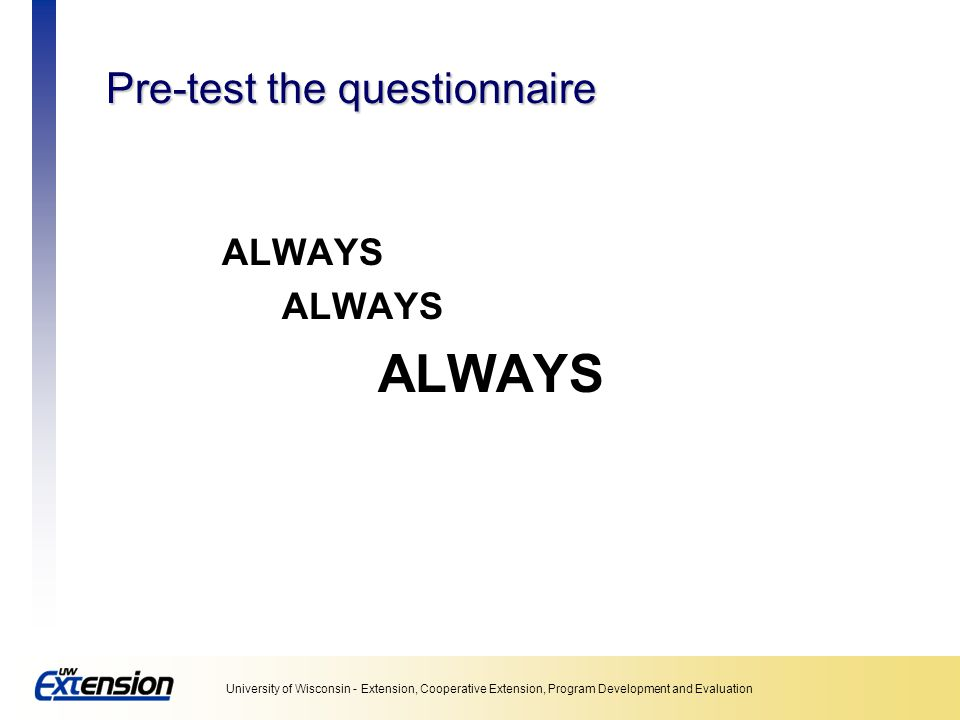 Pre-test the questionnaire