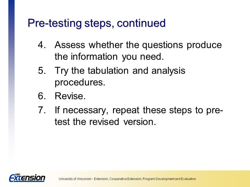 Pre-testing steps, continued