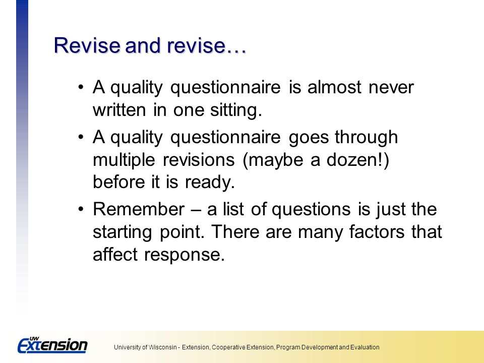 Unit 5: Collecting data Revise and revise… A quality questionnaire is almost never written in one sitting.