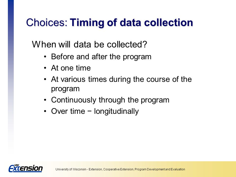 Choices: Timing of data collection