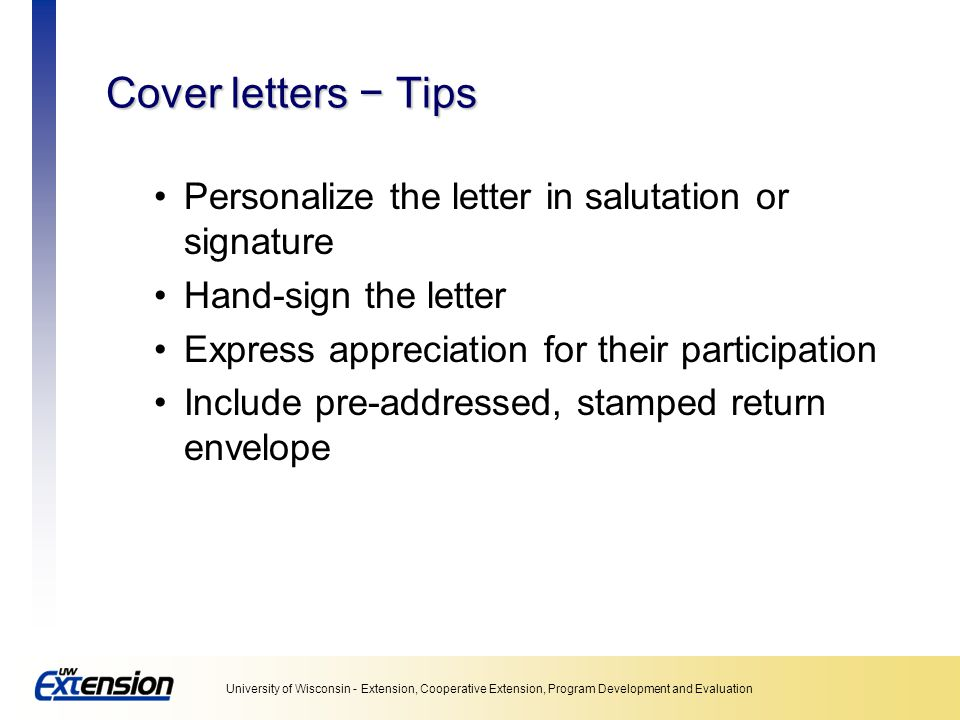 Cover letters − Tips Personalize the letter in salutation or signature