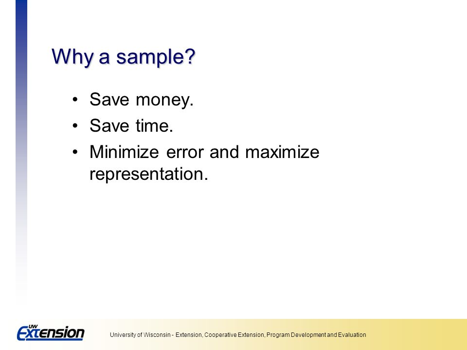 Why a sample Save money. Save time.