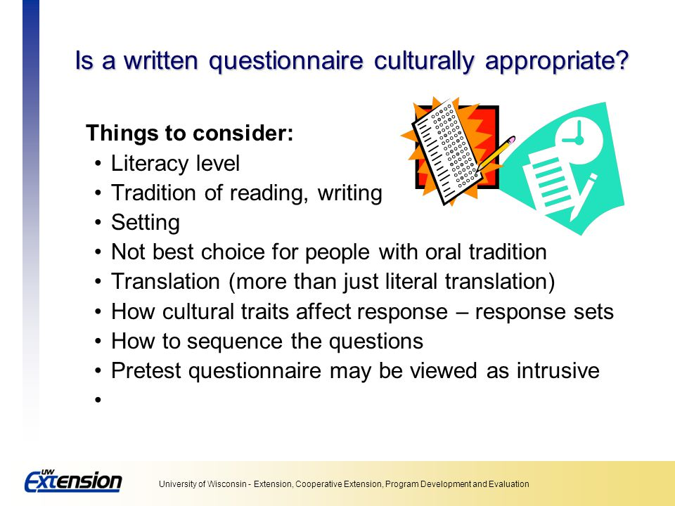 Is a written questionnaire culturally appropriate