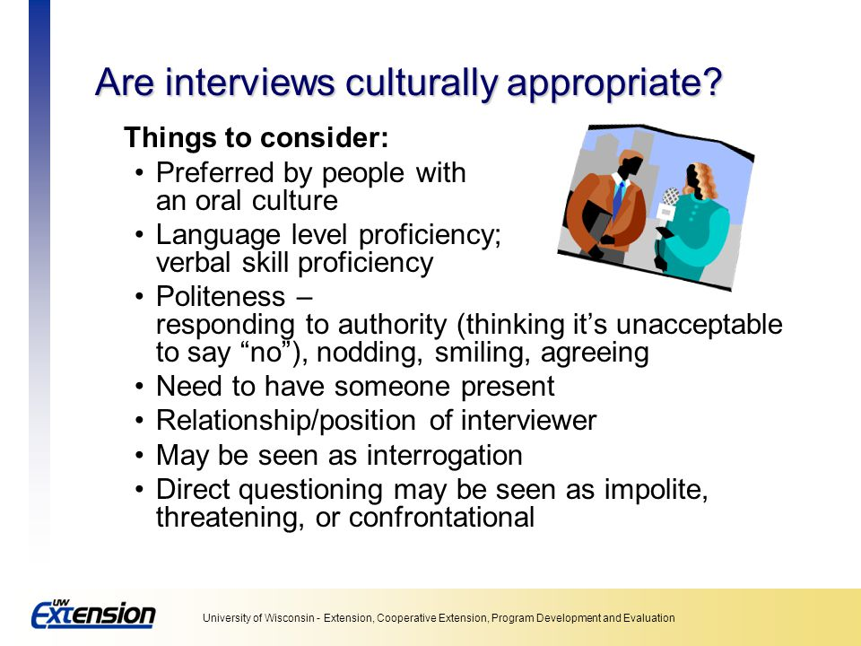 Are interviews culturally appropriate