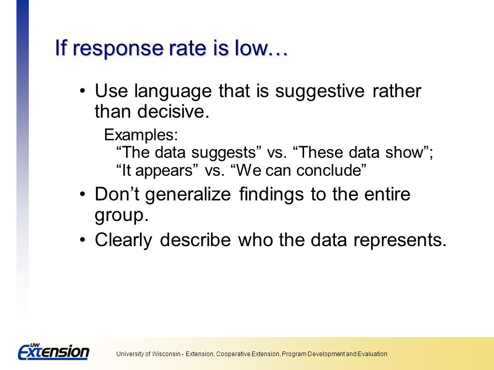 If response rate is low…