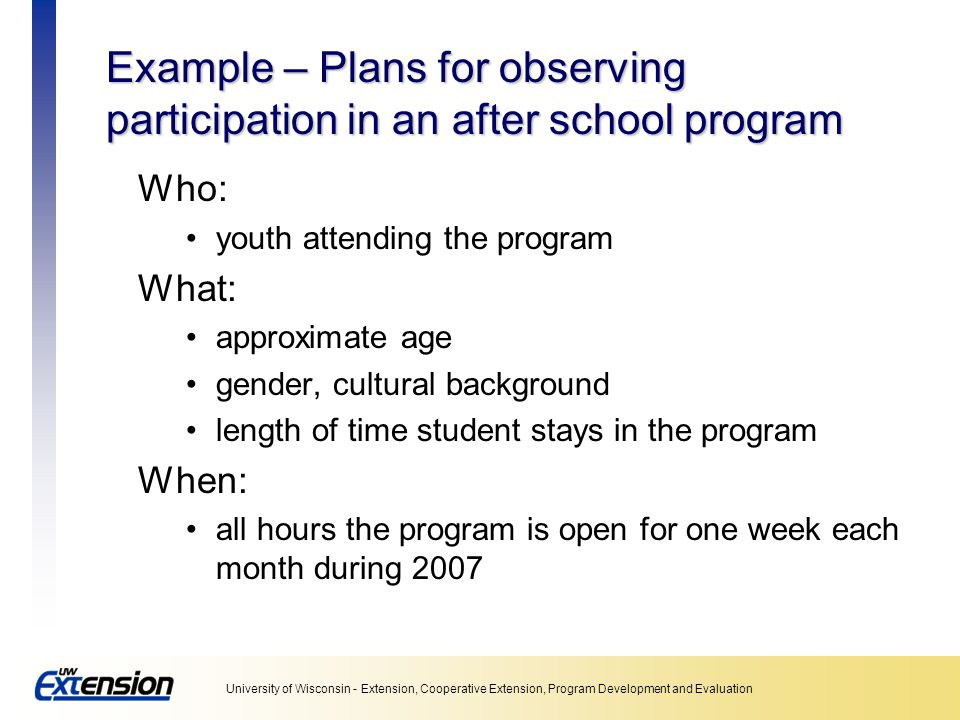 Example – Plans for observing participation in an after school program