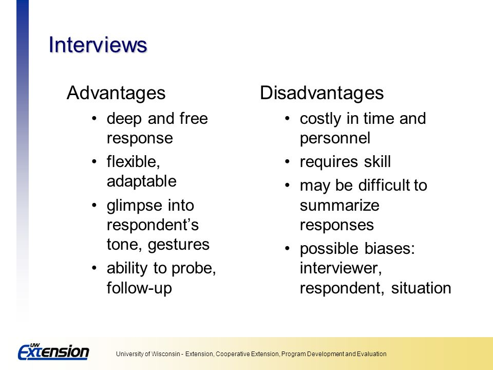 Interviews Advantages Disadvantages deep and free response