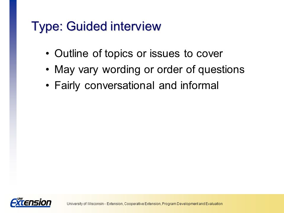 Type: Guided interview