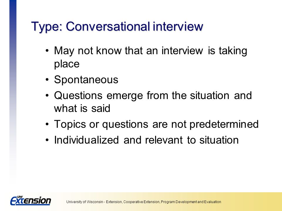 Type: Conversational interview