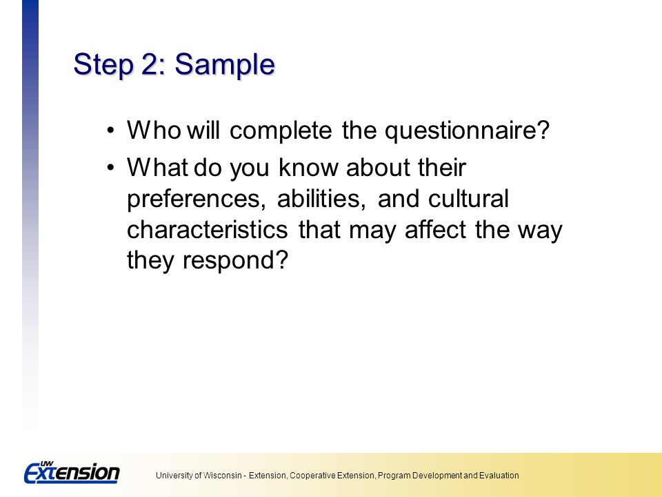 Step 2: Sample Who will complete the questionnaire