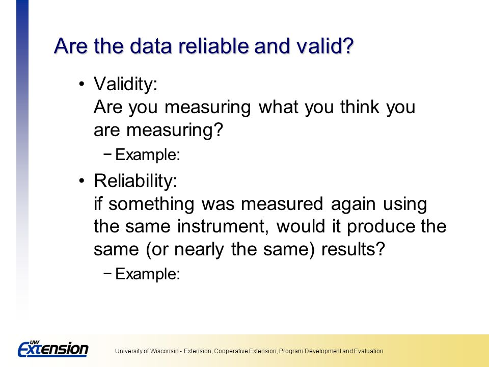 Are the data reliable and valid