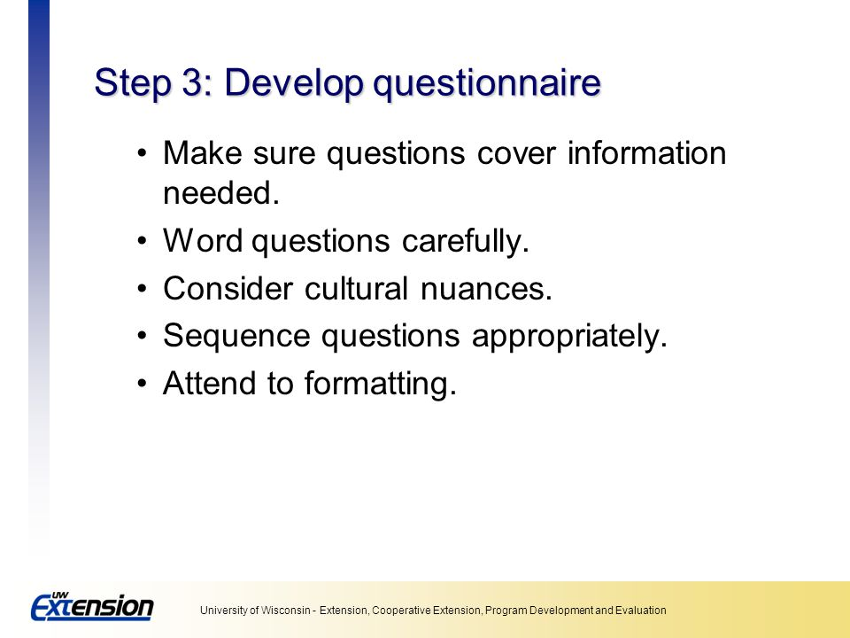 Step 3: Develop questionnaire