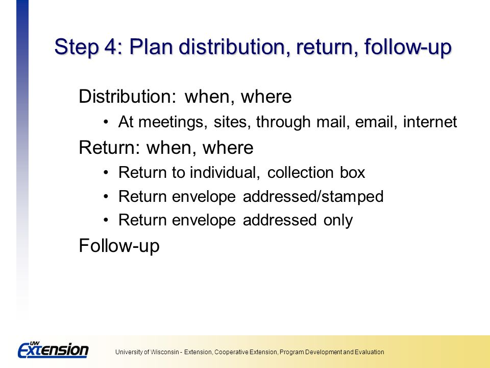 Step 4: Plan distribution, return, follow-up